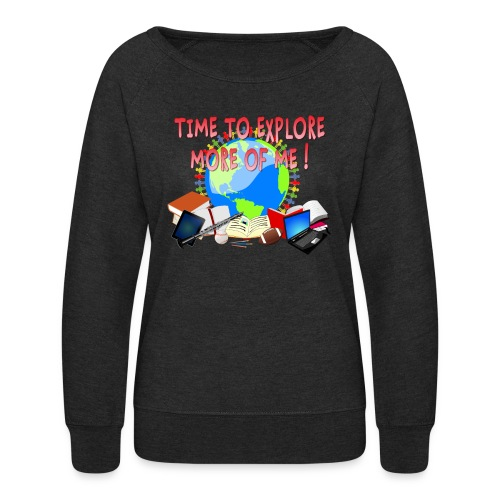Time to Explore More of Me ! BACK TO SCHOOL - Women's Crewneck Sweatshirt