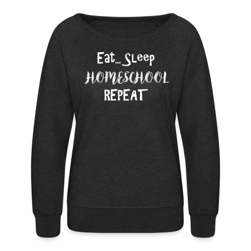 Eat Sleep Homeschool - Wh - Women's Crewneck Sweatshirt