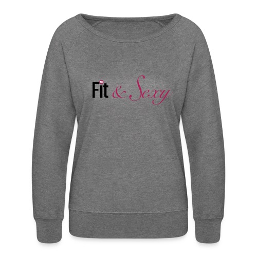 Fit And Sexy - Women's Crewneck Sweatshirt