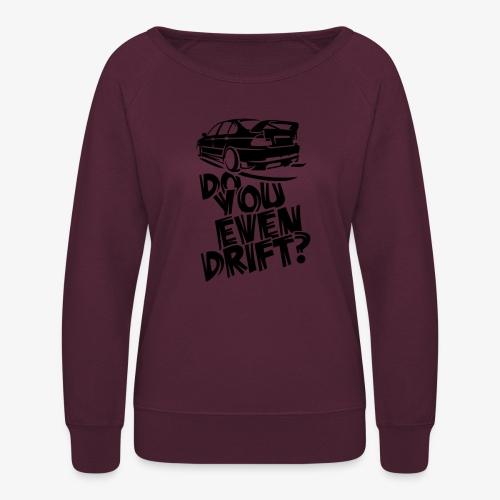 Do you even drift - Women's Crewneck Sweatshirt