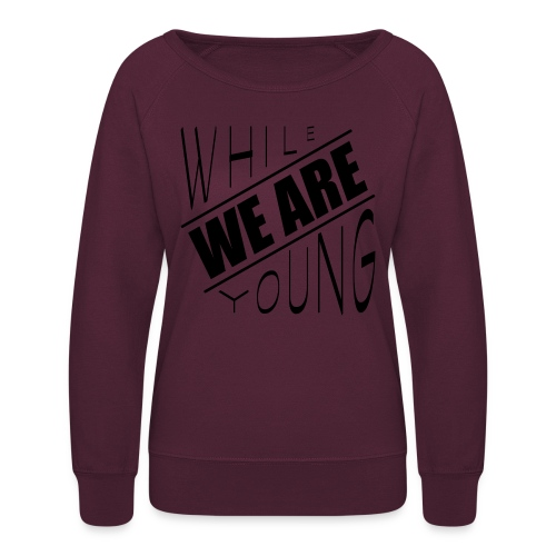 While we are young - Women's Crewneck Sweatshirt