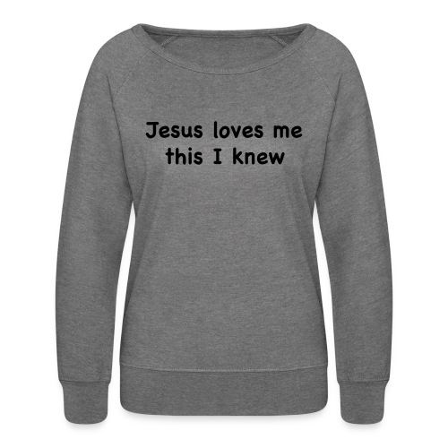 jesus loves me - Women's Crewneck Sweatshirt