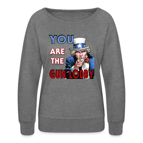 YOU Are The Gun Lobby - Women's Crewneck Sweatshirt