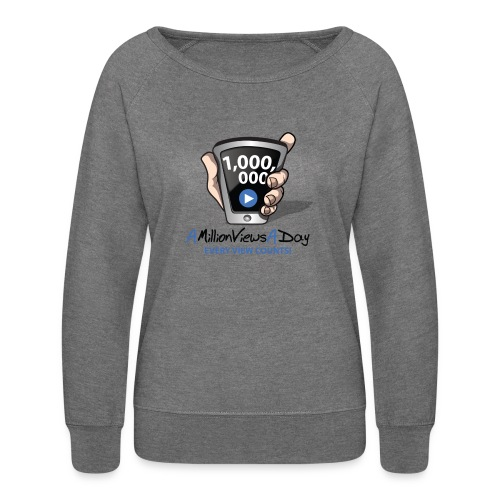 AMillionViewsADay - every view counts! - Women's Crewneck Sweatshirt