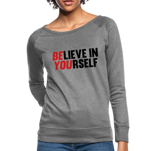 Believe in Yourself - Women's Crewneck Sweatshirt