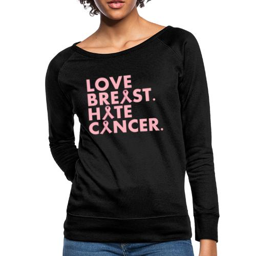 Love Breast. Hate Cancer. Breast Cancer Awareness) - Women's Crewneck Sweatshirt