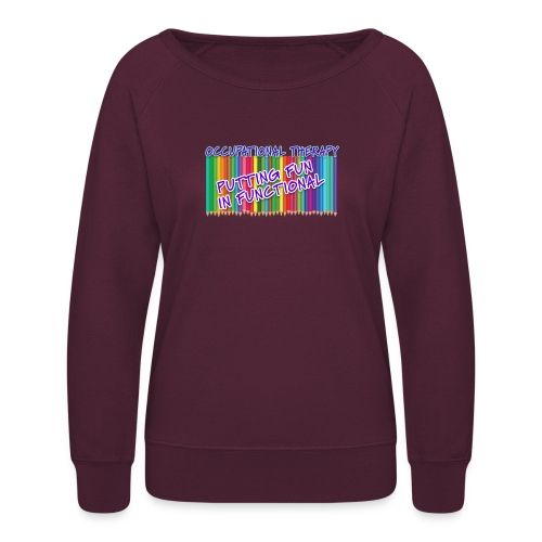 Occupational Therapy Putting the fun in functional - Women's Crewneck Sweatshirt