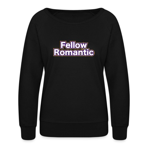 Fellow Romantic - Women's Crewneck Sweatshirt