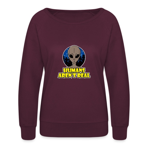Humans Arent Real - Women's Crewneck Sweatshirt
