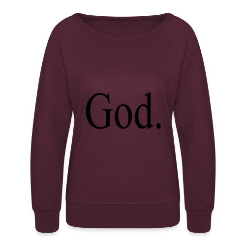 God. - Women's Crewneck Sweatshirt