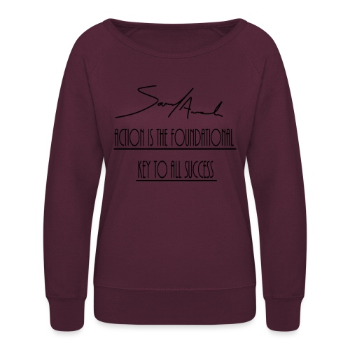 Action is the foundational key to all success - Women's Crewneck Sweatshirt