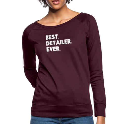 AUTO DETAILER SHIRT | BEST DETAILER EVER - Women's Crewneck Sweatshirt