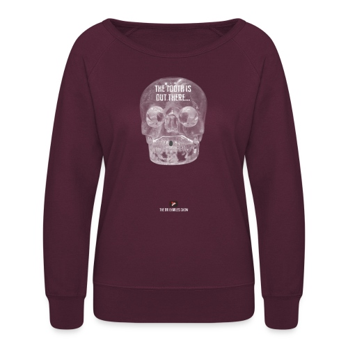The Tooth is Out There! - Women's Crewneck Sweatshirt