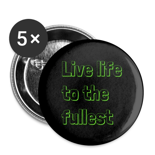 Live life to the fullest - Small Buttons
