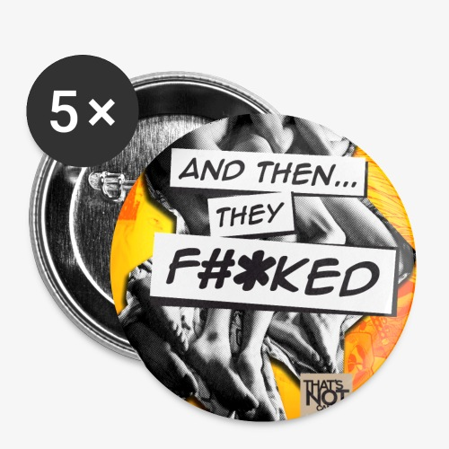And Then They FKED Cover - Buttons small 1'' (5-pack)