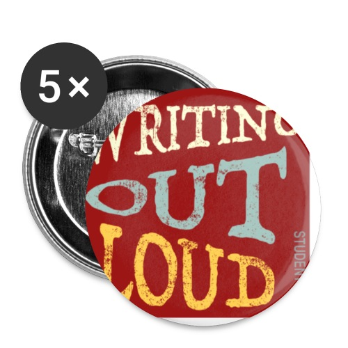 Writing Out Loud - Buttons small 1'' (5-pack)