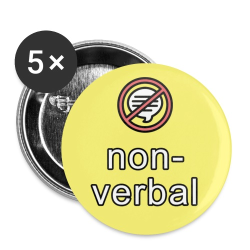 non-verbal communication button - Buttons small 1'' (5-pack)