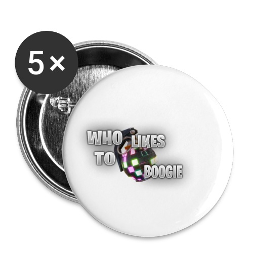 DO YOU LIKE TO BOOGIE - Buttons small 1'' (5-pack)