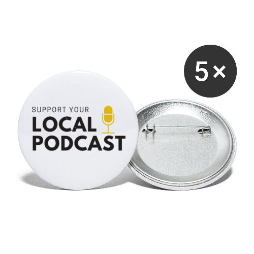Support your Local Podcast - Buttons small 1'' (5-pack)