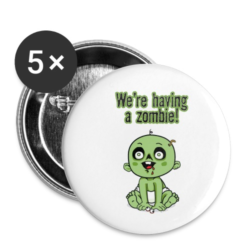 We're Having A Zombie! - Buttons small 1'' (5-pack)