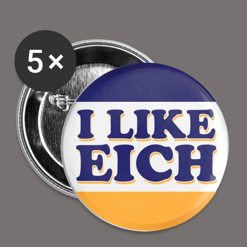 I Like Eich - Buttons small 1'' (5-pack)