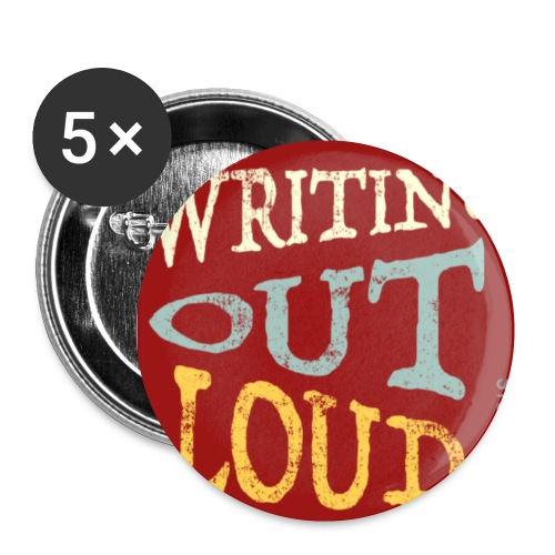 Writing Out Loud - Small Buttons