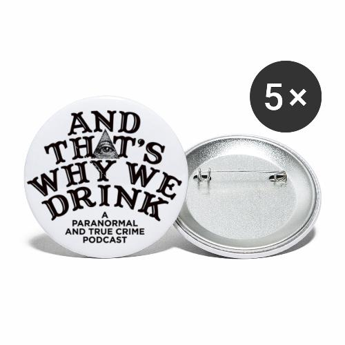 And That's Why We Drink OG Logo - Buttons small 1'' (5-pack)