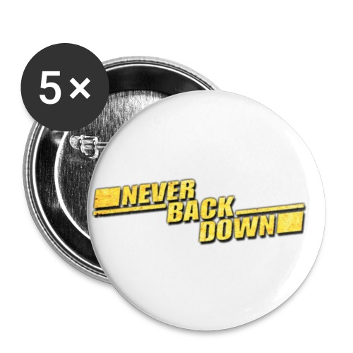 Never Back Down - Buttons small 1'' (5-pack)