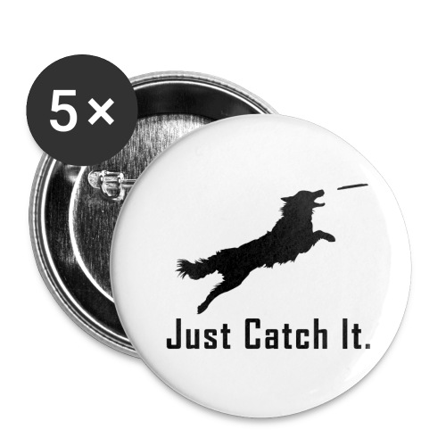 Just Catch It (Black) - Buttons small 1'' (5-pack)