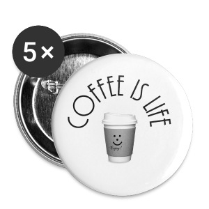 Coffee is life - Small Buttons