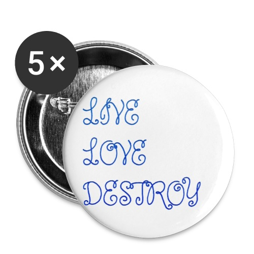 Live Love Destroy - Buttons small 1'' (5-pack)