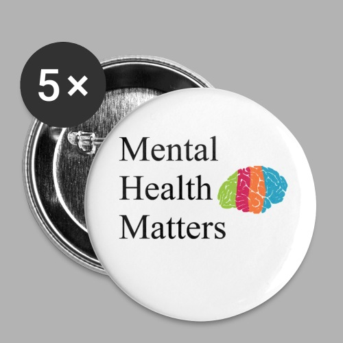 Mental Health Matters - Buttons small 1'' (5-pack)