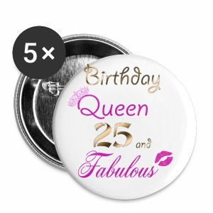 Birthday Queen 25 and Fabulous - Small Buttons