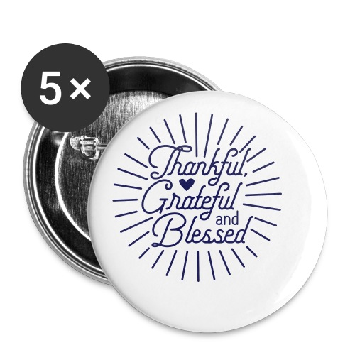 Thankful, Grateful and Blessed Design - Buttons small 1'' (5-pack)