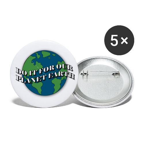 do it for our planet earth - Buttons small 1'' (5-pack)