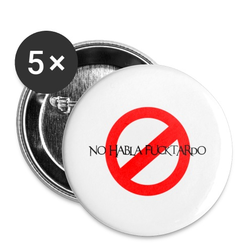No Habla Fucktardo - Buttons small 1'' (5-pack)