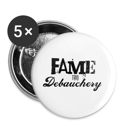 Fame from Debauchery - Buttons small 1'' (5-pack)