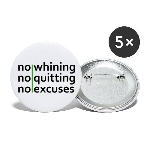 No Whining   No Quitting   No Excuses - Buttons small 1'' (5-pack)