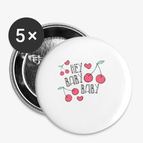 hey babe - Buttons small 1'' (5-pack)