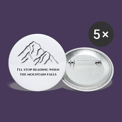 I'll stop reading when the mountain falls - Buttons small 1'' (5-pack)