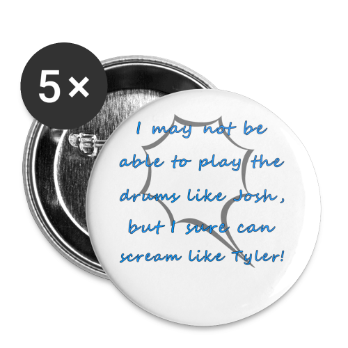 I Sure Can Scream Like Tyler! - Buttons small 1'' (5-pack)