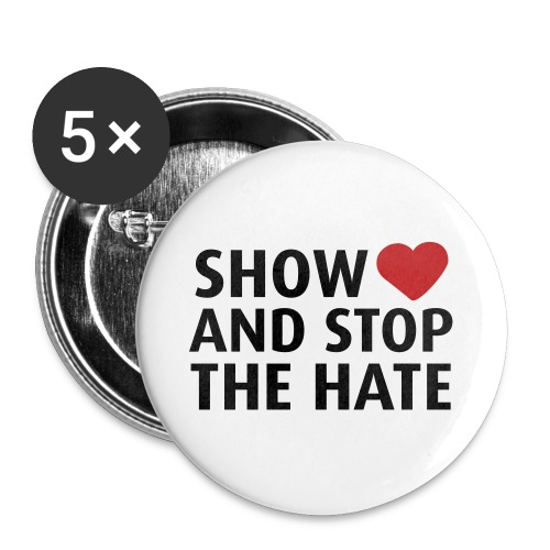 Show love and stop the hate - Buttons small 1'' (5-pack)