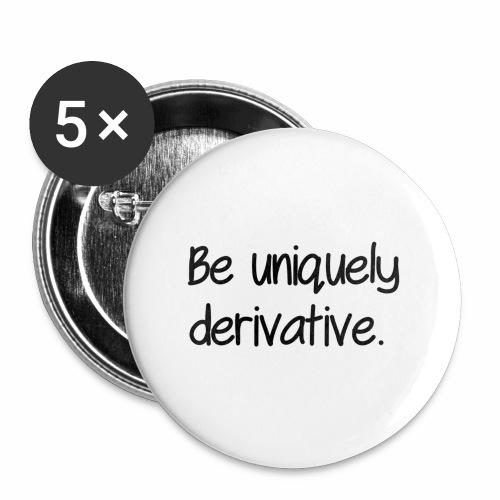 Be uniquely derivative - Small Buttons