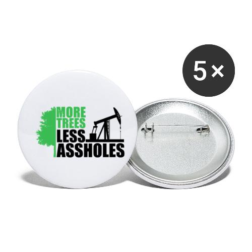 More Trees Less Assholes - Buttons small 1'' (5-pack)