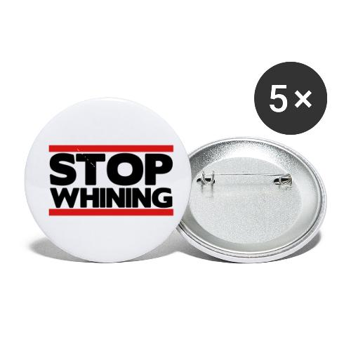 Stop Whining - Buttons small 1'' (5-pack)