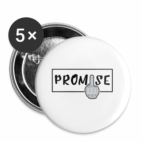 Promise- best design to get on humorous products - Buttons small 1'' (5-pack)