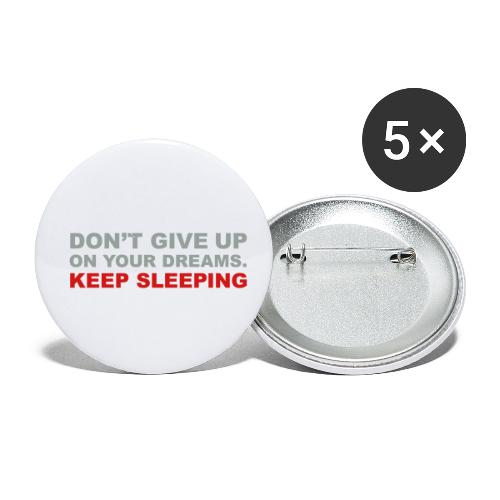 Don't give up on your dreams 2c (++) - Buttons small 1'' (5-pack)