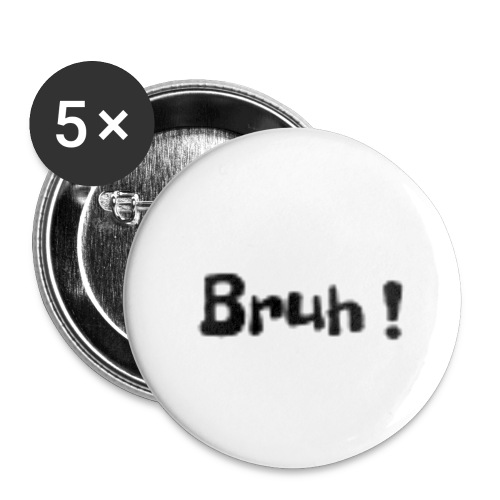 Bruh ! - Buttons small 1'' (5-pack)