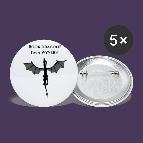 Book Dragon? I'm a Wyvern (black) - Buttons small 1'' (5-pack)