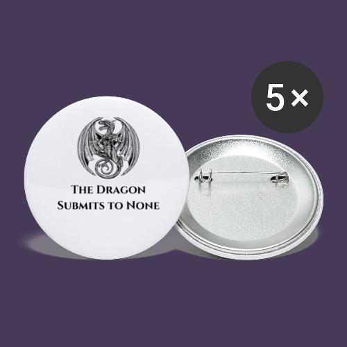 The dragon submits to none black - Buttons small 1'' (5-pack)